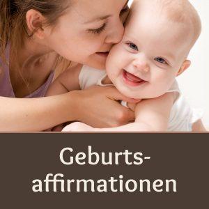 Geburtsaffirmationen